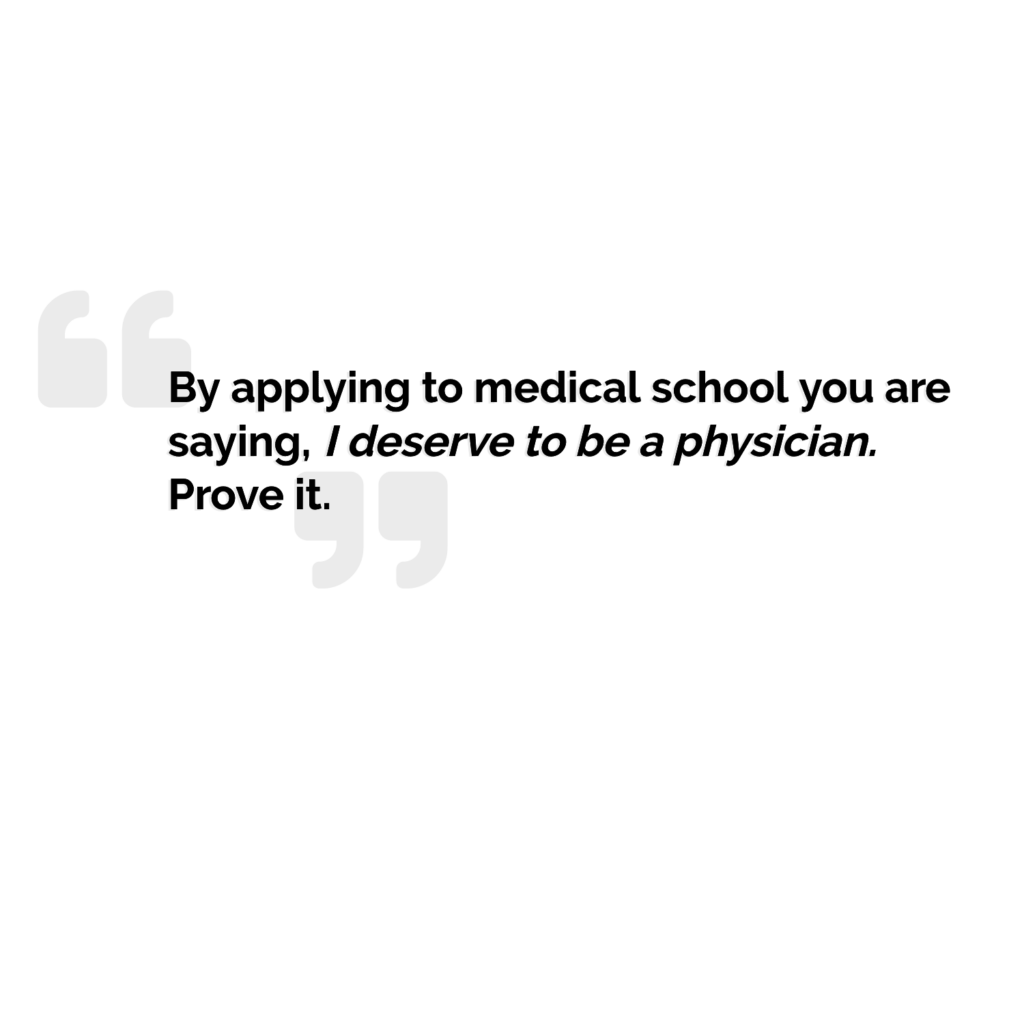 prove that you deserve to be a physician